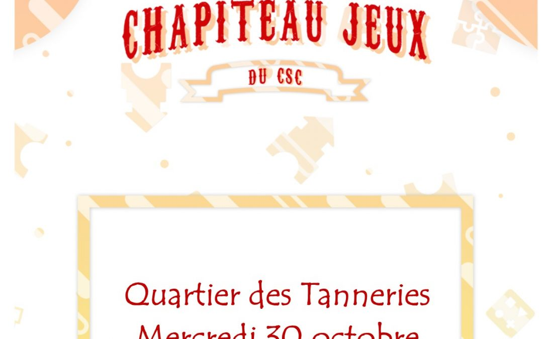 Chapiteau jeux Tanneries